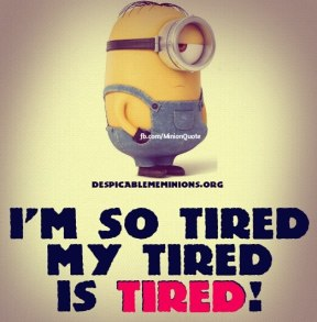 Minion-Quote-Im-so-tired